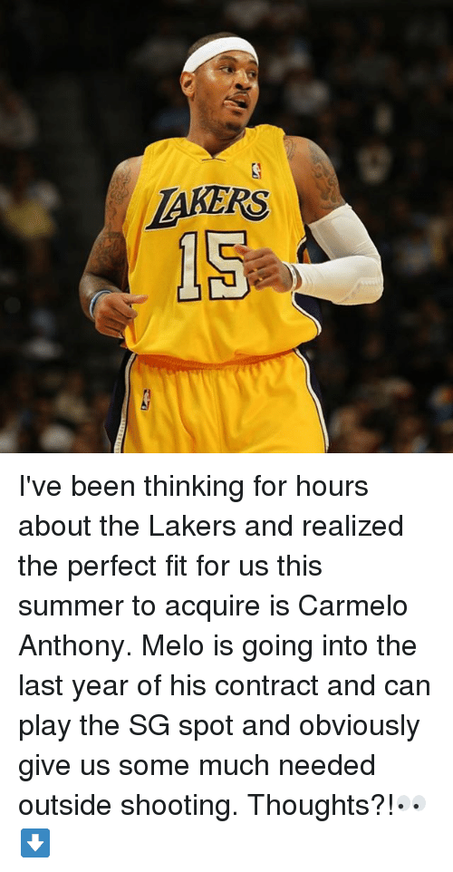 Carmelo Anthony, Los Angeles Lakers, and Memes: TAKERS  5 I've been thinking for hours about the Lakers and realized the perfect fit for us this summer to acquire is Carmelo Anthony. Melo is going into the last year of his contract and can play the SG spot and obviously give us some much needed outside shooting. Thoughts?!👀⬇️