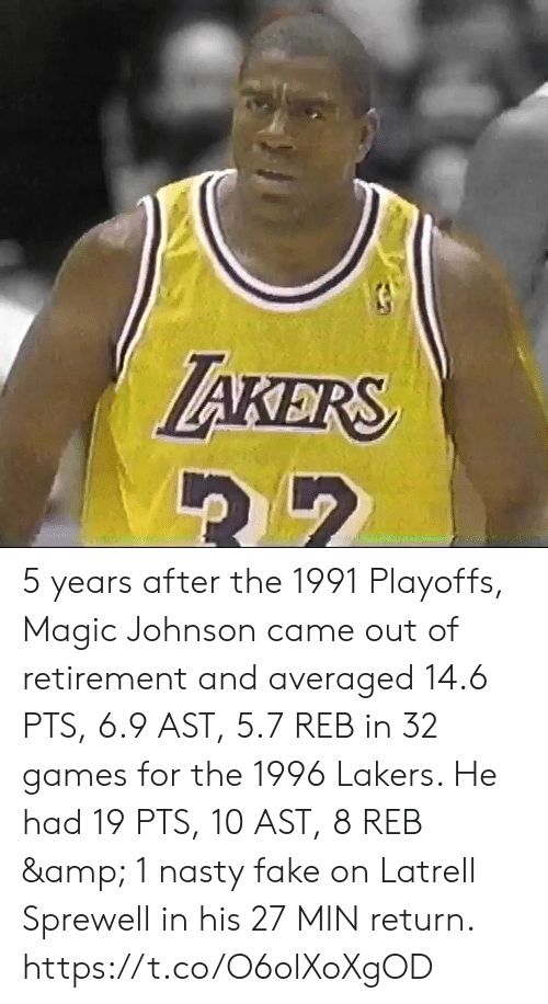 Magic Johnson: TAKERS 5 years after the 1991 Playoffs, Magic Johnson came out of retirement and averaged 14.6 PTS, 6.9 AST, 5.7 REB in 32 games for the 1996 Lakers.   He had 19 PTS, 10 AST, 8 REB & 1 nasty fake on Latrell Sprewell in his 27 MIN return.    https://t.co/O6olXoXgOD