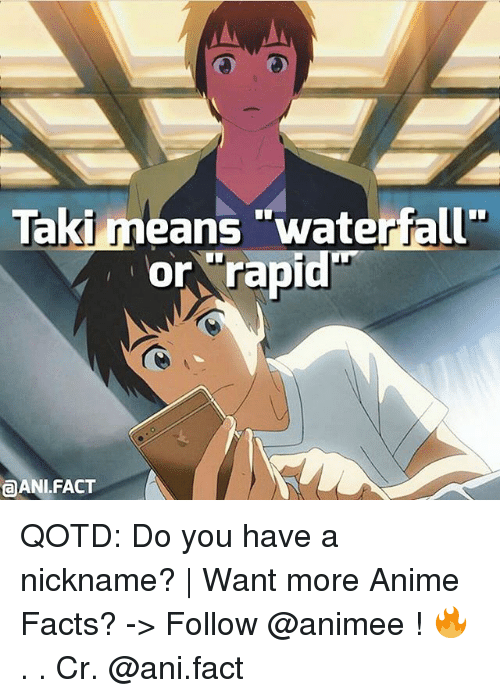 """Rapids: Taki r  """"waterfall""""  means or rapid  @ANI FACT QOTD: Do you have a nickname? 