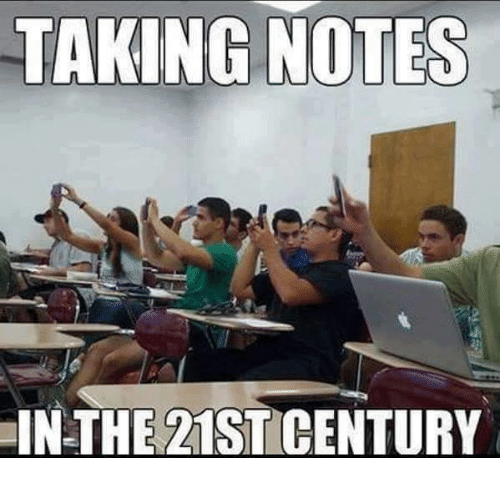 Funny: TAKING NOTES  THE 21ST CENTURY
