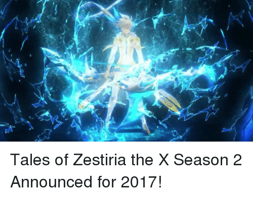 Dank, Announcement, and 🤖: Tales of Zestiria the X Season 2 Announced for 2017!