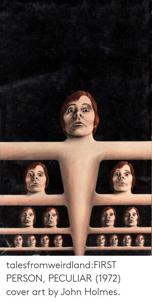 holmes: talesfromweirdland:FIRST PERSON, PECULIAR (1972) cover art by John Holmes.