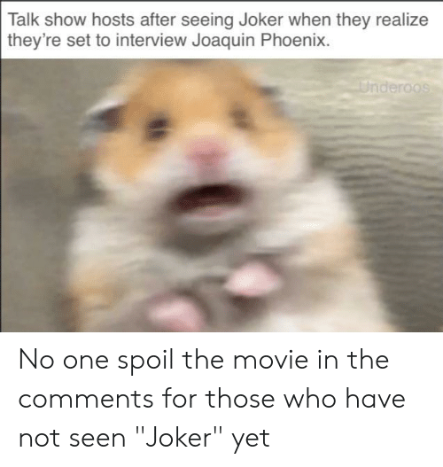 """underoos: Talk show hosts after seeing Joker when they realize  they're set to interview Joaquin Phoenix.  Underoos No one spoil the movie in the comments for those who have not seen """"Joker"""" yet"""