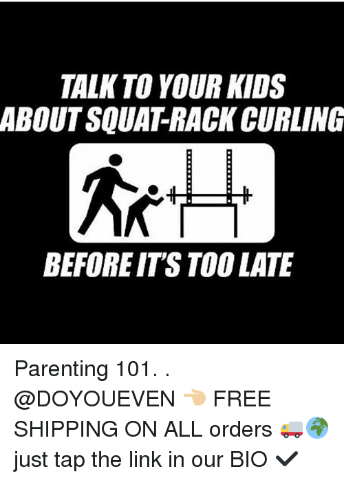 Gym, Free, and Kids: TALK TO YOUR KIDS  ABOUT SQUATRACK CURLING  BEFORE ITS TOO LATE Parenting 101. . @DOYOUEVEN 👈🏼 FREE SHIPPING ON ALL orders 🚚🌍 just tap the link in our BIO ✔️