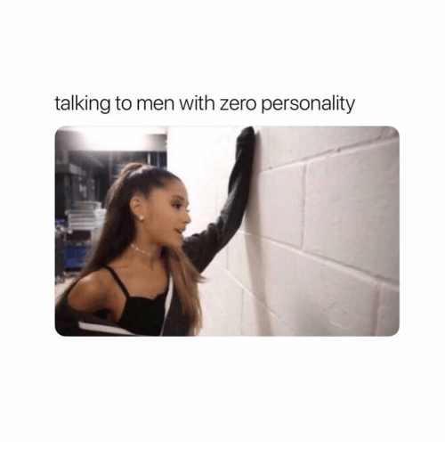 Zero, Girl Memes, and Personality: talking to men with zero personality
