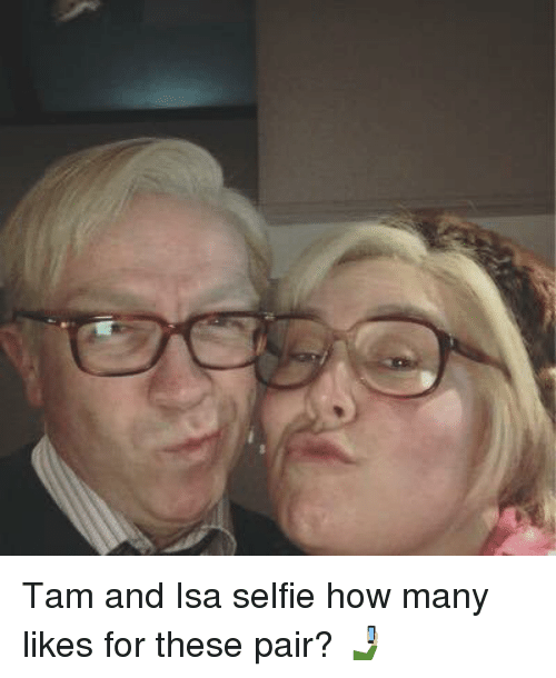 Selfie, Still Game, and How: Tam and Isa selfie how many likes for these pair? 🤳🏼