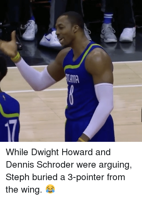 Basketball, Dwight Howard, and Golden State Warriors: TAMA While Dwight Howard and Dennis Schroder were arguing, Steph buried a 3-pointer from the wing. 😂