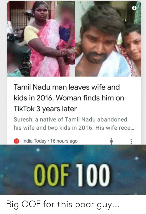 tamil nadu: Tamil Nadu man leaves wife and  kids in 2016. Woman finds him on  TikTok 3 years later  Suresh, a native of Tamil Nadu abandoned  his wife and two kids in 2016. His wife rece...  n India Today • 16 hours ago  OOF 100 Big OOF for this poor guy...