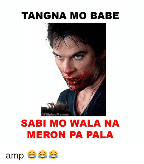 Funny Meme Tagalog 2018 : Best memes about filipino language and
