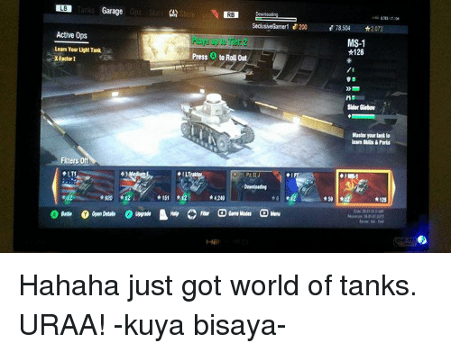 world of tank: Tanks Garage  LB  Active Ops  Learn Your Ught Tank  X Factor I  ters  RB  SedusiveGamer 200 78504  MS-1  *126  Press 3 to Roll out  Sidor Glebov  Master lark  *126 Hahaha just got world of tanks. URAA! -kuya bisaya-