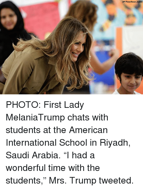 """Memes, School, and American: tAP Photo Hasan Jamali) PHOTO: First Lady MelaniaTrump chats with students at the American International School in Riyadh, Saudi Arabia. """"I had a wonderful time with the students,"""" Mrs. Trump tweeted."""