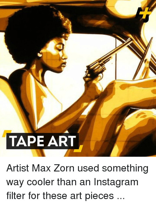 instagram filter: TAPE ART Artist Max Zorn used something way cooler than an Instagram filter for these art pieces ...