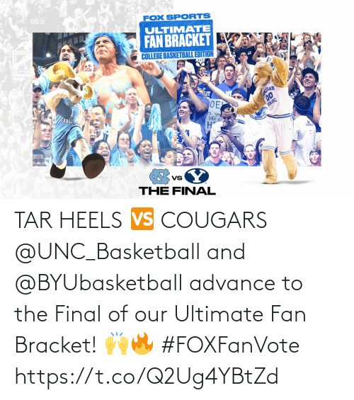Basketball: TAR HEELS 🆚 COUGARS  @UNC_Basketball and @BYUbasketball advance to the Final of our Ultimate Fan Bracket! 🙌🔥 #FOXFanVote https://t.co/Q2Ug4YBtZd