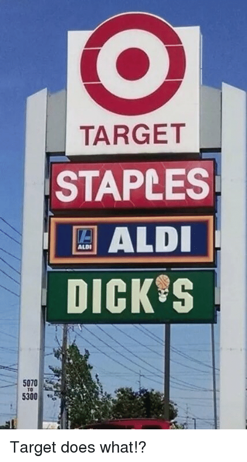 Doe, Funny, and Target: TARGET  STAPLES  ALDI  ALDI  DICK  5070  5300 Target does what!?