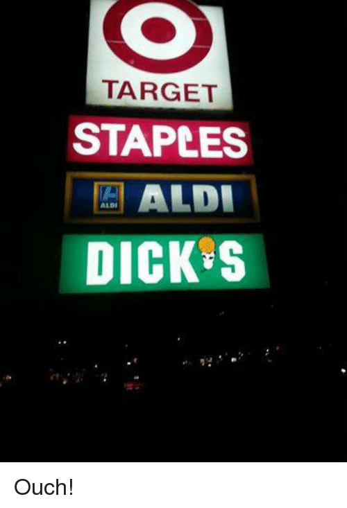 Aldi, Staples, and Mexican Word of the Day: TARGET  STAPLES  ALDI  ALDI  DICKES Ouch!