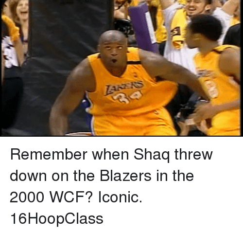Shaq, Sports, and Iconic: TASERS Remember when Shaq threw down on the Blazers in the 2000 WCF? Iconic. 16HoopClass