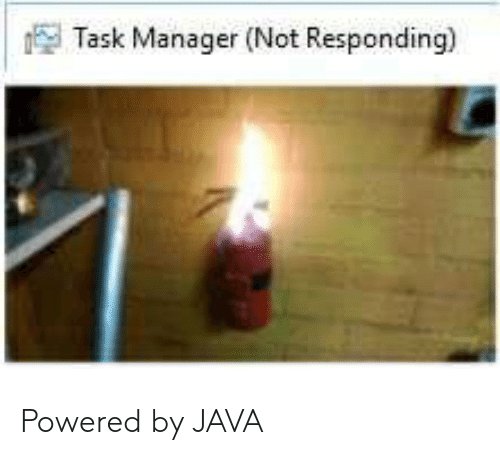 not responding: Task Manager (Not Responding) Powered by JAVA