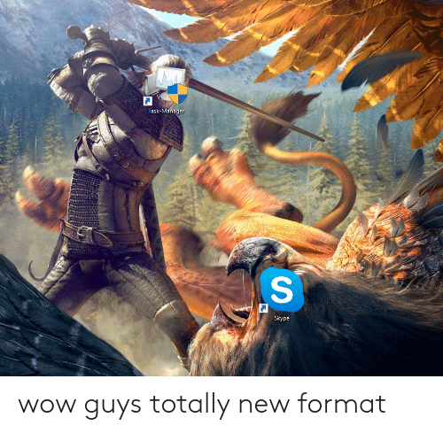 Skype: Task-Manager  Skype wow guys totally new format