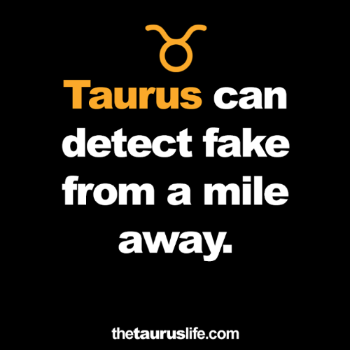 Taurus: Taurus can  detect fake  from a mile  away  thetauruslife.com
