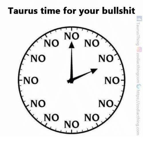 Onoes: Taurus time for your bullshit  NO  NO  NO  NO  NO  o  NO  NO  NO  NO  NO  ONO  NO  TaurusThing @zodiacthingcomte https://zodi acthing.com  ON  NON
