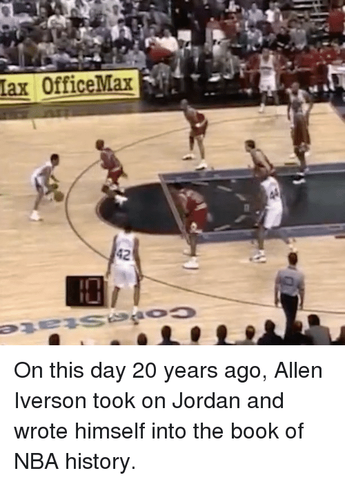Allen Iverson, Memes, and Iverson: Tax OfficeMax On this day 20 years ago, Allen Iverson took on Jordan and wrote himself into the book of NBA history.