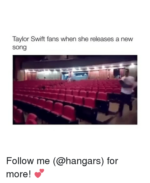 Swifting: Taylor Swift fans when she releases a new  song Follow me (@hangars) for more! 💕