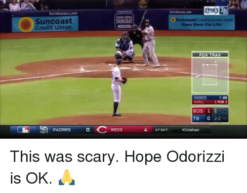 Mlb, Credited, and Hope: TB  SPECI  Suncoast  Credit Union  P2  SuncoastCreditunt  Save More For Lite  FOX TRAX  P.89  I FOR 2  TB 0 2-2  4 AT BAT This was scary. Hope Odorizzi is OK. 🙏