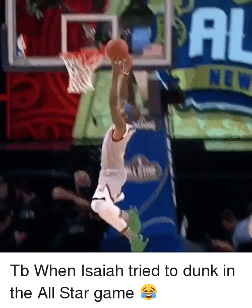 All Star, Dunk, and Memes: Tb When Isaiah tried to dunk in the All Star game 😂