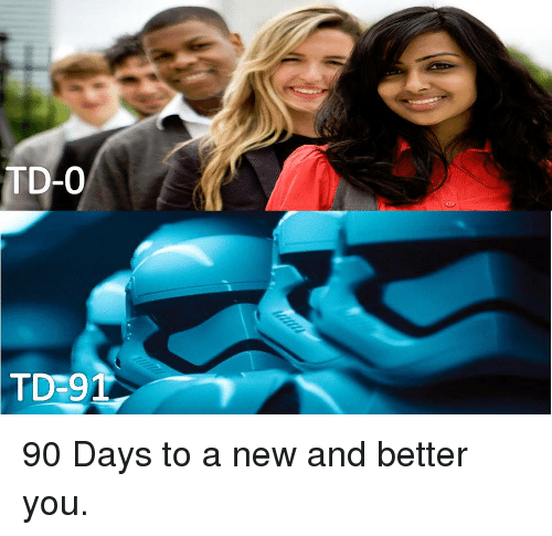 Star Wars and Days To: TD-0  TD-91 90 Days to a new and better you.