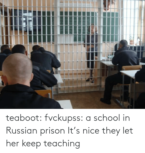 Prison: teaboot: fvckupss: a school in Russian prison It's nice they let her keep teaching