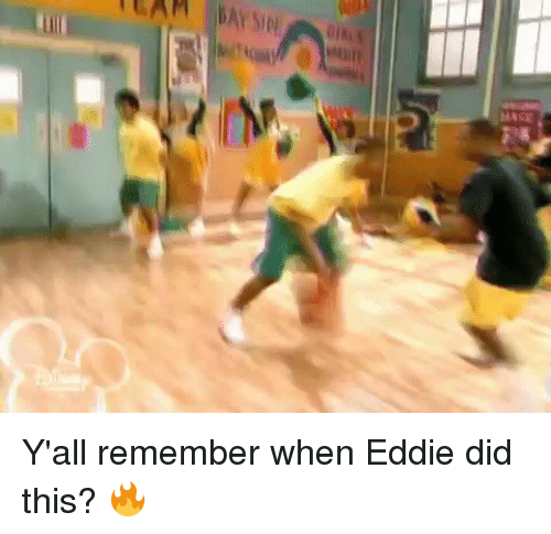 """Blackpeopletwitter, Sids, and Team: TEAM  BAY SID GIRL  ins"""", Y'all remember when Eddie did this? 🔥"""