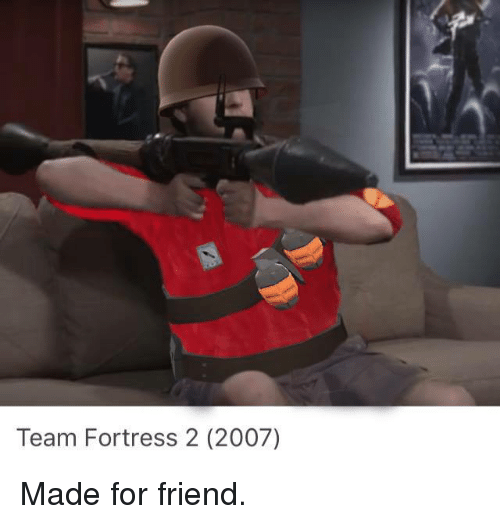 Team Fortress 2: Team Fortress 2 (2007) Made for friend.