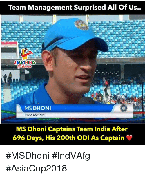 odi: Team Management Surprised All of Us  ..  In  AUGHING  MS DHONI  INDIA CAPTAIN  MS Dhoni Captains Team India After  696 Days, His 200th ODI As Captain #MSDhoni #IndVAfg #AsiaCup2018