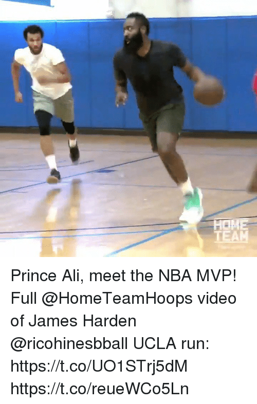 Ali, James Harden, and Memes: TEAM Prince Ali, meet the NBA MVP!   Full @HomeTeamHoops video of James Harden @ricohinesbball UCLA run: https://t.co/UO1STrj5dM   https://t.co/reueWCo5Ln