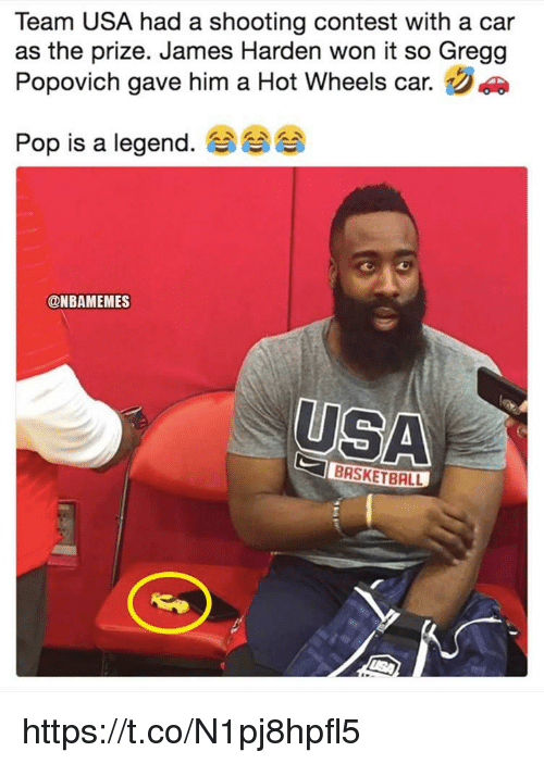 James Harden, Memes, and Pop: Team USA had a shooting contest with a car  as the prize. James Harden won it so Gregg  Popovich gave him a Hot Wheels car.  Pop is a legend.  @NBAMEMES  USA  BRSKETBALL https://t.co/N1pj8hpfl5