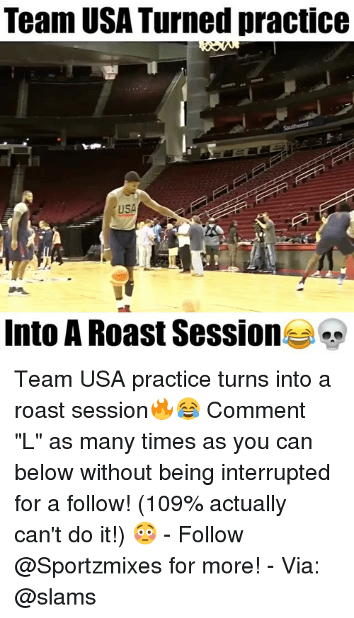 """Roasting Session: Team USA Turned practice  USA  Into A Roast Session Team USA practice turns into a roast session🔥😂 Comment """"L"""" as many times as you can below without being interrupted for a follow! (109% actually can't do it!) 😳 - Follow @Sportzmixes for more! - Via: @slams"""