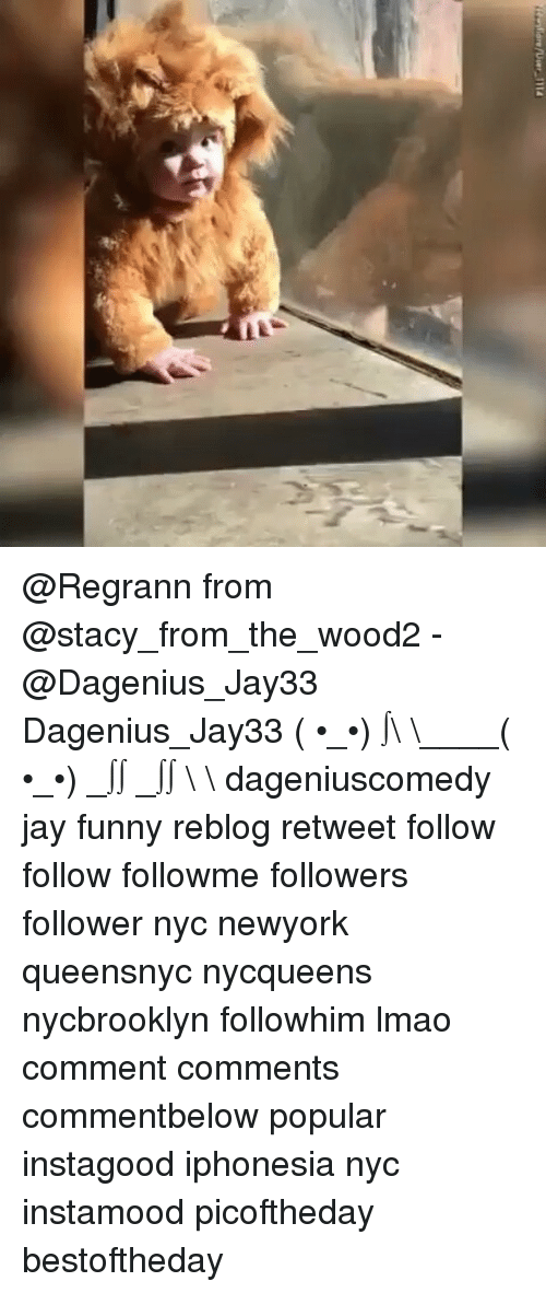 staci: tearlew/User_11 ta @Regrann from @stacy_from_the_wood2 - @Dagenius_Jay33 Dagenius_Jay33 ( •_•) ∫\ \____( •_•) _∫∫ _∫∫ɯ \ \ dageniuscomedy jay funny reblog retweet follow follow followme followers follower nyc newyork queensnyc nycqueens nycbrooklyn followhim lmao comment comments commentbelow popular instagood iphonesia nyc instamood picoftheday bestoftheday