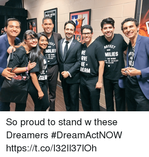 Memes, Word, and Proud: TECT  OTEC  MILIES  OUR  OUR  MILIES  VE  AVE  IE*  AEAM  LT THE WORD  S TO 3131  THE WORD  0S TO 313131 So proud to stand w these Dreamers #DreamActNOW https://t.co/I32Il37lOh