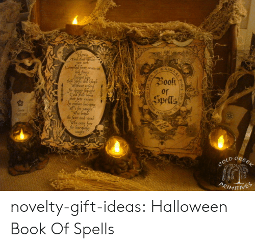 Halloween: Ted tatphid  you seek  BAnKRAL  Compiled from conturies  forgee  Book  Wihwut reed  for danger frugbe  Çald rar bones  ार tr  ie rostless faoig  s for naught  We betide  de famt and-neah  whe otr hore  for Sonergladige  soughe  Spells  CREEK  COLD  PRIMITINES  dle novelty-gift-ideas:    Halloween Book Of Spells