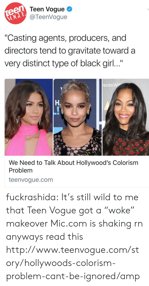 """Teen Vogue: Teen Vogue  @TeenVogue  Casting agents, producers, and  directors tend to gravitate toward a  very distinct type of black girl...  eate Wi  Ha  We Need to Talk About Hollywood's Colorism  Problem  teenvogue.com fuckrashida: It's still wild to me that Teen Vogue got a """"woke"""" makeover Mic.com is shaking rn anyways read this   http://www.teenvogue.com/story/hollywoods-colorism-problem-cant-be-ignored/amp"""