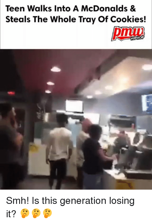 Cookies, McDonalds, and Memes: Teen Walks Into A McDonalds &  Steals The Whole Tray Of Cookies!  pmuv  HIPHOP Smh! Is this generation losing it? 🤔🤔🤔