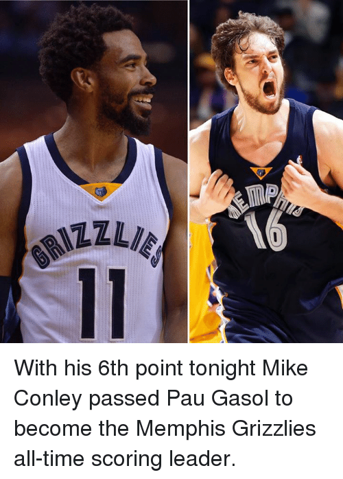 mike conley: TEL  ZZINI9 With his 6th point tonight Mike Conley passed Pau Gasol to become the Memphis Grizzlies all-time scoring leader.
