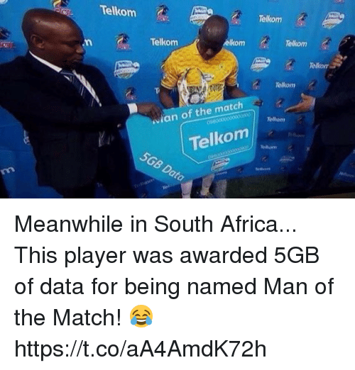 Africa, Soccer, and Match: Telko  Telkom  Telkom  elkom  Telkom  Telkom  an of the match  01600000000000  Telkom Meanwhile in South Africa...  This player was awarded 5GB of data for being named Man of the Match! 😂 https://t.co/aA4AmdK72h