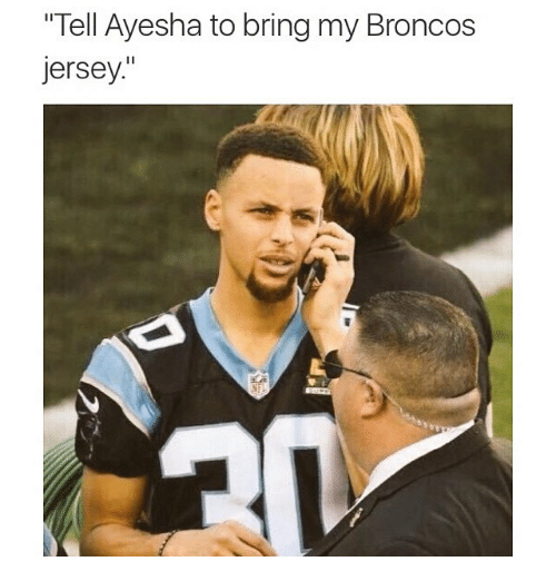 "Funny, Memes, and Broncos: ""Tell Ayesha to bring my Broncos  jersey"