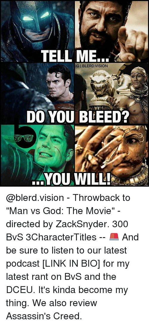 """assassin creed: TELL ME.  DO YOU BLEED?  ...YOU WILL! @blerd.vision - Throwback to """"Man vs God: The Movie"""" - directed by ZackSnyder. 300 BvS 3CharacterTitles -- 🚨 And be sure to listen to our latest podcast [LINK IN BIO] for my latest rant on BvS and the DCEU. It's kinda become my thing. We also review Assassin's Creed."""