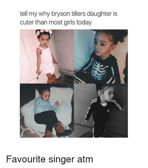 Bryson Tiller, Girls, and Girl: tell my why bryson tillers daughter is  cuter than most girls today Favourite singer atm