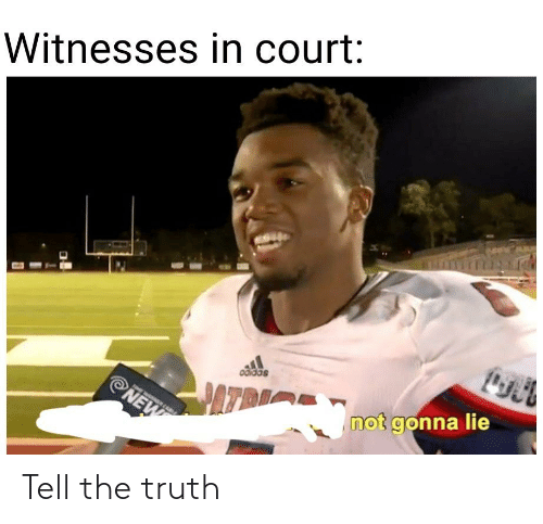 Tell The Truth: Tell the truth