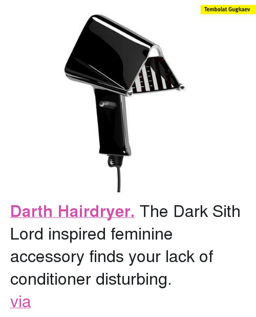"""boingboing: Tembolat Gugkaev <p><strong><a target=""""_blank"""" href=""""http://www.behance.net/gallery/Darth-Hairdryer/1371763"""">Darth Hairdryer.</a></strong>The Dark Sith Lord inspired feminine accessory finds your lack of conditioner disturbing.<br/><a target=""""_blank"""" href=""""http://www.boingboing.net/2011/07/05/darth-hairdryer.html?utm_source=feedburner&amp;utm_medium=feed&amp;utm_campaign=Feed%3A+boingboing%2FiBag+%28Boing+Boing%29"""">via</a></p>"""