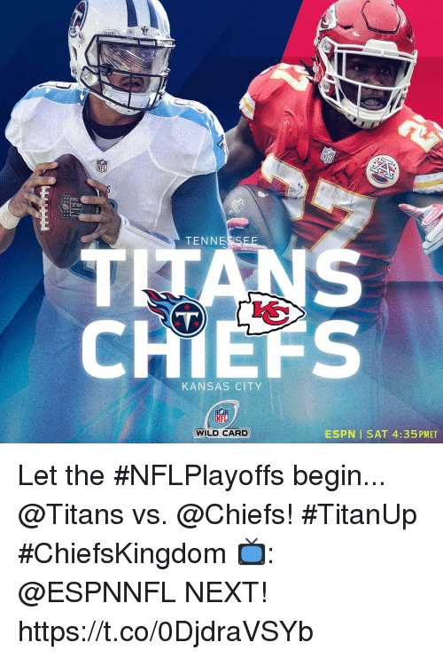 Espn, Memes, and Nfl: TENNE  CH  KANSAS CITY  NFL  WILD CARD  ESPN I SAT 4:35 PMET Let the #NFLPlayoffs begin...  @Titans vs. @Chiefs! #TitanUp #ChiefsKingdom  📺: @ESPNNFL NEXT! https://t.co/0DjdraVSYb