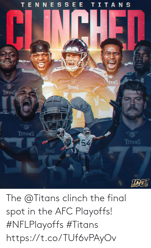 playoffs: TENNE SSEE TITANS  CLINCHED  NS  TANS  ர்  TITANS  TITANS  TITS S  NFL  TITANS  54  TITANS  77  TTANS  Toms The @Titans clinch the final spot in the AFC Playoffs! #NFLPlayoffs #Titans https://t.co/TUf6vPAyOv